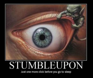 StumbleUpon can be addictive ;-)
