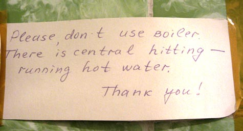 Please, don't use boiler. There is central hitting - running hot water. Thank you!